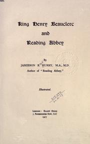 King Henry Beauclerc and Reading abbey by Jamieson B. Hurry