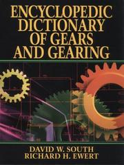 Cover of: Encyclopedic dictionary of gears and gearing | David W. South