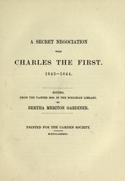 A secret negociation with Charles the first, 1643-1644 by Bertha Meriton Cordery Gardiner