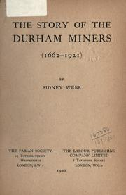 Cover of: The story of the Durham miners (1662-1921)