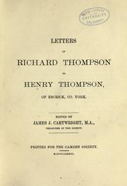 Letters of Richard Thompson to Henry Thompson, of Escricke, co. York by Thompson, Richard