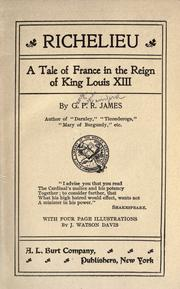 Cover of: Richelieu : a tale of France in the reign of King Louis XIII