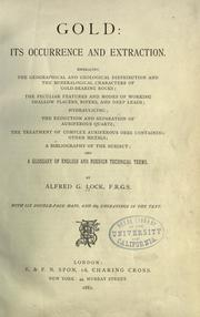 Gold: its occurrence and extraction by Alfred G. Lock