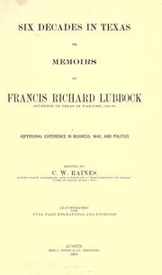 Six decades in Texas by Francis Richard Lubbock