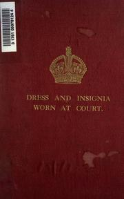 Cover of: Dress and insignia worn at His Majesty's court | Great Britain. Lord Chamberlain's Office.