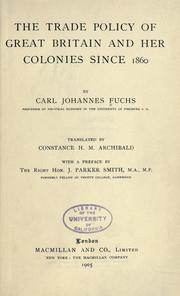 Cover of: The trade policy of Great Britain and her colonies since 1860