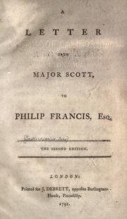 Cover of: A letter from Major Scott, to Philip Francis, esq