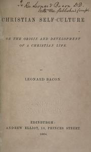 Cover of: Christian self-culture; or, The origin and development of a Christian life