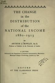 Cover of: The change in the distribution of the national  income, 1880-1913