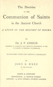 Cover of: The doctrine of the communion of saints in the ancient church | Johann Peter Kirsch
