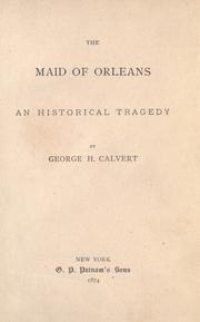 Cover of: The Maid of Orleans: an historical tragedy