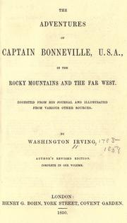 The adventures of Captain Bonneville, U.S.A. in the Rocky Mountains and the Far West by Washington Irving