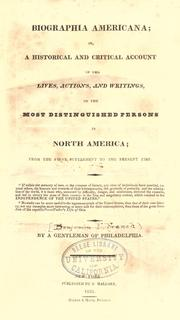 Cover of: Biographia americana: or, A historical and critical account of the lives, actions, and writings of the most distinguished persons in North America; from the first settlement to the present time.