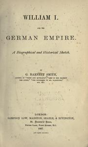 William I. and the German empire by George Barnett Smith