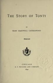 The story of Tonty by Mary Hartwell Catherwood