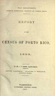 Cover of: Report on the census of Porto Rico, 1899. | United States. War Dept. Puerto Rico Census Office.
