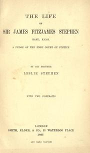 Cover of: The life of Sir James Fitzjames Stephen, bart., a judge of the High Court of Justice