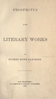 Cover of: Prospectus of the Literary Works of Hubert Howe Bancroft