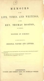 Cover of: Memoirs of the life, times, and writings, of the Rev. Thomas Boston, of Ettrick