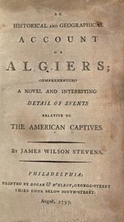 Cover of: An historical and geographical account of Algiers | James Wilson Stevens