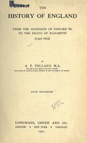 The history of England from the accession of Edward VI to the death of Elizabeth (1547-1603) by A. F. Pollard