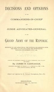 Cover of: Decisions and opinions of the commanders-in-chief and judge advocates-general of the Grand Army of the Republic |