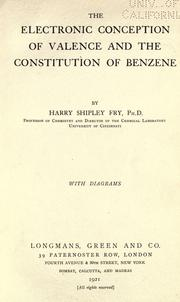The electronic conception of valence and the constitution of benzene by Harry Shipley Fry