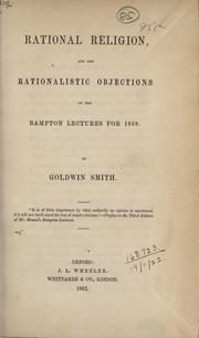 Cover of: Rational religion, and the rationalistic objections of the Bampton lectures for 1858
