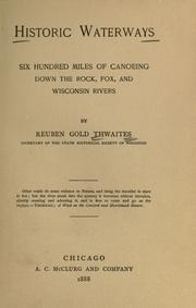 Cover of: Historic waterways: six hundred miles of canoeing down the Rock, Fox and Wisconsin rivers