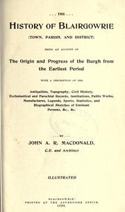 Cover of: The history of Blairgowrie (town, parish, and district) | John A. R. MacDonald
