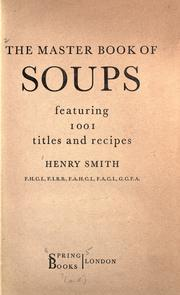 The master book of soups by Henry Smith