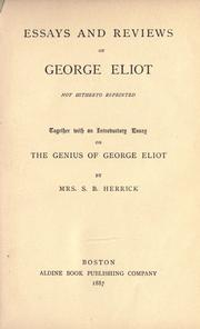 Cover of: Essays and reviews of George Eliot not hitherto reprinted: together with an introductory essay on the genius of George Eliot by Mrs. S. B. Herrick.
