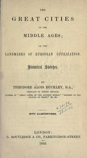 Cover of: The great cities of the Middle Ages | Theodore Alois Buckley