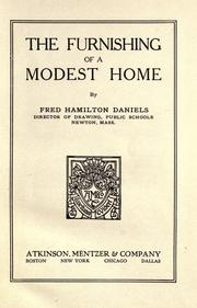 Cover of: The furnishing of a modest home | Fred Hamilton Daniels