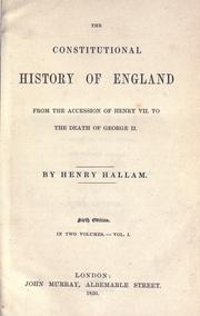 Cover of: The constitutional history of England: from the accession of Henry VII to the death of George II