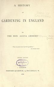 Cover of: A history of gardening in England | Alicia Amherst