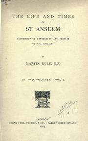 Cover of: The life and times of St. Anselm, archbishop of Canterbury and primate of the Britains
