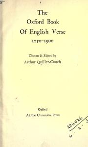 Cover of: The Oxford book of English verse, 1250-1900, chosen & edited by Arthur Quiller-Couch |