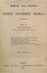 Cover of: Memoir and letters of Sidney Gilchrist Thomas