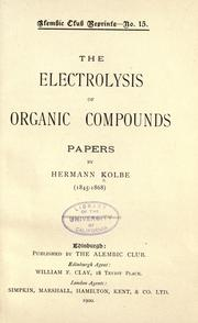 Cover of: The electrolysis of organic compounds: Papers
