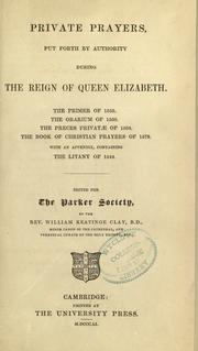 Cover of: Private prayers, put forth by authority during the reign of Queen Elizabeth |