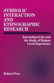 Cover of: Symbolic Interaction and Ethnographic Research | Robert C. Prus