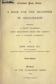 Cover of: A book for the beginner in Anglosaxon, comprising a short grammar, some selections from the Gospels, and a parsing glossary