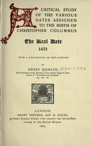 Cover of: A critical study of the various dates assigned to the birth of Christopher Columbus: the real date, 1451 : with a bibliography of the question