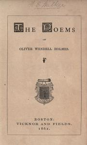 Cover of: The poems of Oliver Wendell Holmes | Oliver Wendell Holmes, Sr.