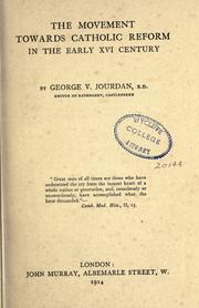 The movement towards Catholic reform in the early XVI century by George V. Jourdan
