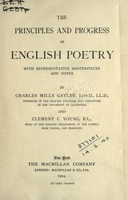 Cover of: The principles and progress of English poetry, with representative masterpieces and notes