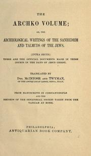Cover of: The Archko volume; or, The archeological writings of the Sanhedrim and Talmuds of the Jews