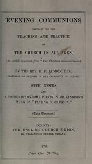 "Cover of: Evening communions contrary to the teaching and practice of the church in all ages: with notes, and a postscript on some points in Mr. Kingdon's work on ""Fasting communion."""