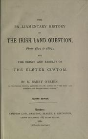 Cover of: The parliamentary history of the Irish land question, from 1829 to 1869: and the origin and results of the Ulster custom | R. Barry O'Brien